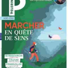 """Hors-série - """"Marcher en quête de sens"""" : le nouveau hors-série de l'hebdomadaire """"Pèlerin"""""""
